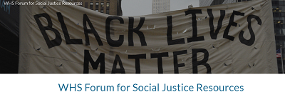 Follow the Link to the WHS Forum for Social Justice Resources